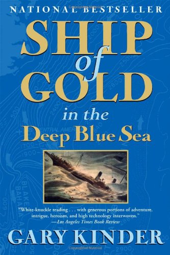 Ship of Gold in the Deep Blue Sea The History and Discovery of the World's Richest Shipwreck N/A edition cover