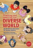 Teaching and Learning in a Diverse World Multicultural Education for Young Children, 4th Edition 4th 2015 edition cover