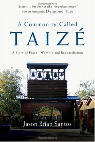 Community Called Taiz� A Story of Prayer, Worship and Reconciliation  2008 edition cover