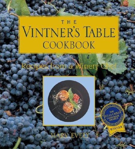 Vintner's Table Cookbook:  1st 1998 9780871975256 Front Cover