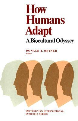 How Humans Adapt A Biocultural Odyssey  1983 9780874747256 Front Cover