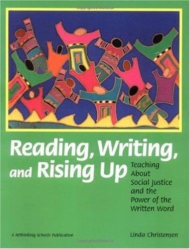 Reading, Writing and Rising Up Teaching about Social Justice and the Power of the Written Word  2000 edition cover