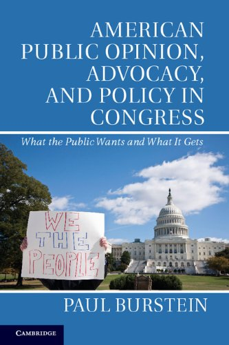 American Public Opinion, Advocacy, and Policy in Congress What the Public Wants and What It Gets  2013 edition cover