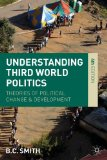 Understanding Third World Politics Theories of Political Change and Development 4th 2013 (Revised) edition cover
