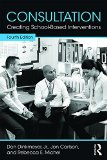 Consultation Creating School-Based Interventions 4th 2016 (Revised) 9781138910256 Front Cover