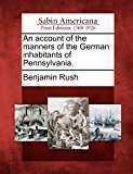 Account of the Manners of the German Inhabitants of Pennsylvania   0 edition cover