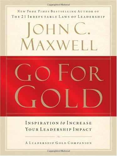 Go for Gold Inspiration to Increase Your Leadership Impact  2008 edition cover