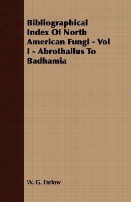 Bibliographical Index of North American Fungi -  N/A 9781406721256 Front Cover