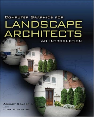 Computer Graphics for Landscape Architects An Introduction  2009 9781418065256 Front Cover