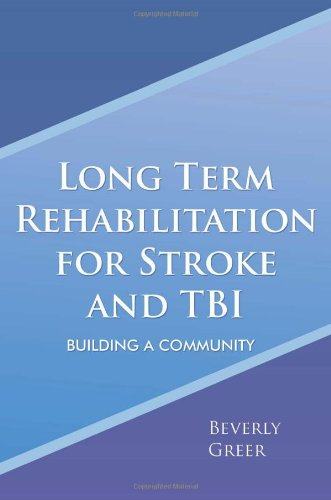 Long Term Rehabilitation for Stroke and Tbi Building a Community  2011 edition cover