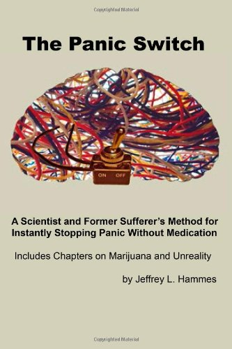 Panic Switch A Scientist and Former Sufferer's Method for Instantly Stopping Panic Without Medication N/A 9781493608256 Front Cover
