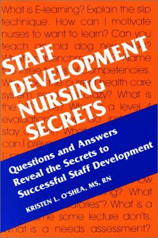 Staff Development Nursing Secrets   2002 9781560535256 Front Cover