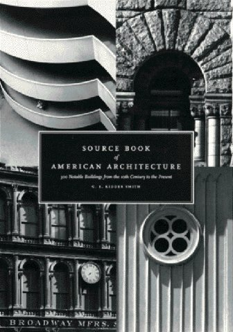Source Book of American Architecture 500 Notable Buildings from the 10th Century to the Present N/A 9781568980256 Front Cover
