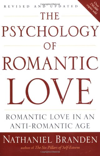 Psychology of Romantic Love Romantic Love in an Anti-Romantic Age  2008 edition cover