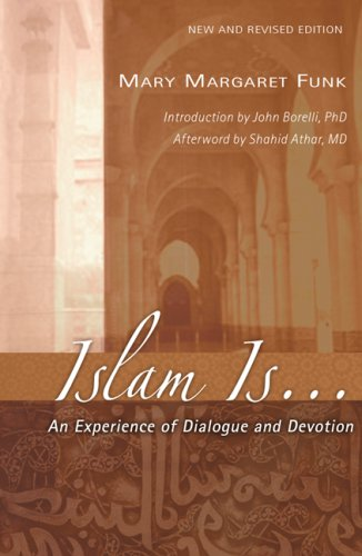 Islam Is... . An Experience of Dialogue and Devotion 2nd 2008 edition cover
