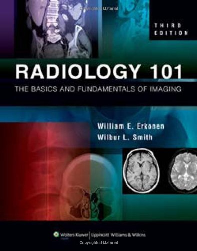 Radiology 101 The Basics and Fundamentals of Imaging 3rd 2009 (Revised) edition cover