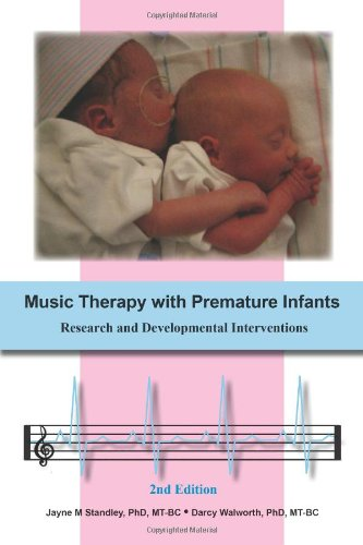 Music Therapy with Premature Infants : Research and Developmental Interventions, 2nd Edition N/A edition cover
