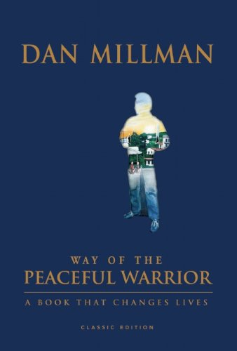 Way of the Peaceful Warrior A Book That Changes Lives 30th 2009 9781932073256 Front Cover