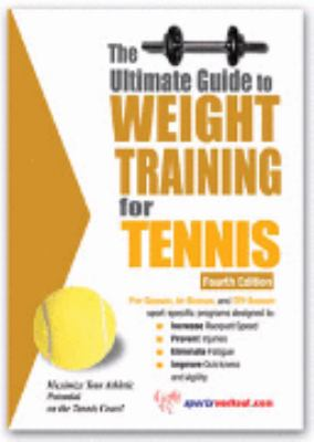 Ultimate Guide to Weight Training for Tennis 2nd 9781932549256 Front Cover