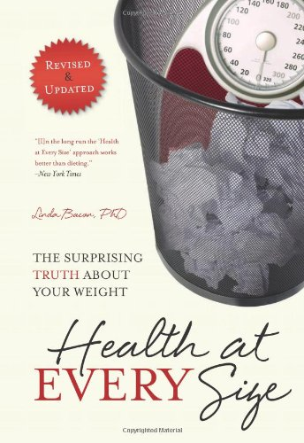 Health at Every Size The Surprising Truth about Your Weight  2010 edition cover