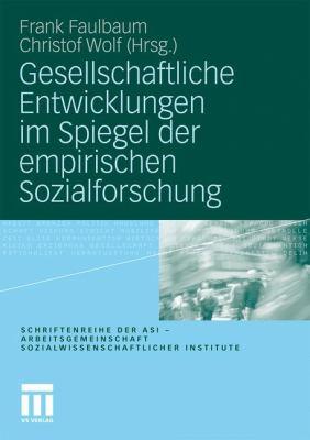 Gesellschaftliche Entwicklungen Im Spiegel Der Empirischen Sozialfurschung:   2010 edition cover