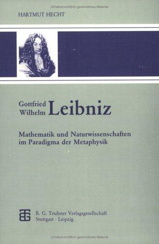 Gottfried Wilhelm Leibniz: Mathematik Und Naturwissenschaften Im Paradigma Der Metaphysik  1992 edition cover