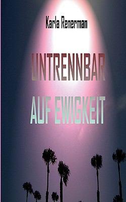 Untrennbar auf Ewigkeit  N/A 9783837060256 Front Cover