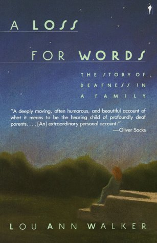 Loss for Words The Story of Deafness in a Family  1987 (Reprint) 9780060914257 Front Cover