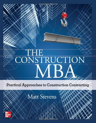 Construction MBA Practical Approaches to Construction Contracting  2012 edition cover