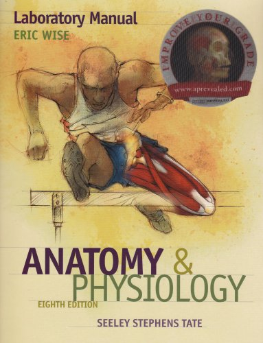 Laboratory Manual to Accompany Seeley's Anatomy and Physiology 8th 2008 9780073347257 Front Cover