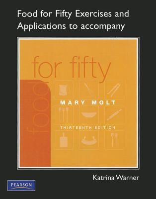 Food for Fifty Exercises and Applications to Accompany  13th 2011 9780135072257 Front Cover