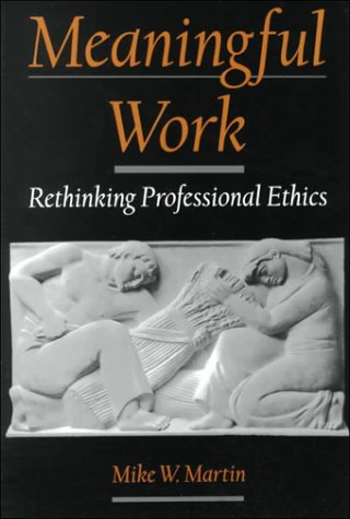 Meaningful Work Rethinking Professional Ethics  2000 edition cover