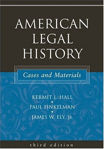 American Legal History Cases and Materials 3rd 2004 (Revised) edition cover
