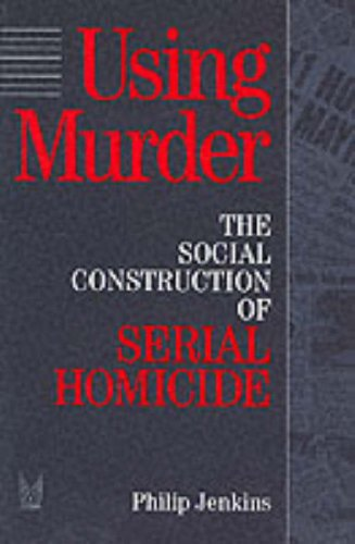 Using Murder The Social Construction of Serial Homicide  1994 edition cover