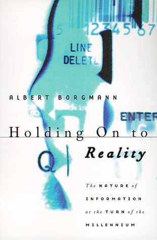 Holding on to Reality The Nature of Information at the Turn of the Millennium N/A 9780226066257 Front Cover