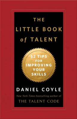 Little Book of Talent 52 Tips for Improving Your Skills  2012 edition cover
