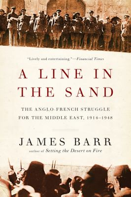 Line in the Sand The Anglo-French Struggle for the Middle East, 1914-1948  2013 edition cover