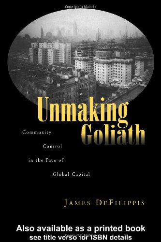 Unmaking Goliath Community Control in the Face of Global Capital  2004 edition cover