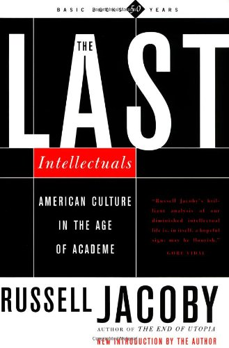Last Intellectuals American Culture in the Age of Academe  2000 edition cover
