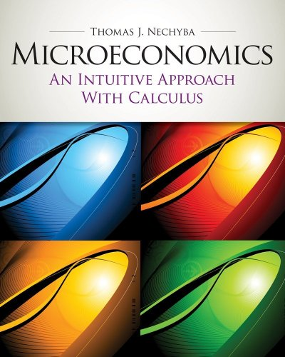 Microeconomics An Intuitive Approach with Calculus  2011 (Student Manual, Study Guide, etc.) 9780538453257 Front Cover