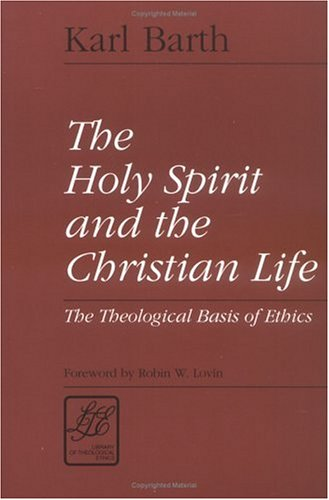 Holy Spirit and the Christian Life The Theological Basis of Ethics  1993 9780664253257 Front Cover