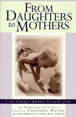 From Daughters to Mothers I've Always Meant to Tell You  1998 9780671563257 Front Cover