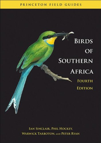 Birds of Southern Africa Fourth Edition 4th 2012 (Revised) 9780691152257 Front Cover
