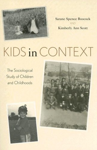 Kids in Context The Sociological Study of Children and Childhoods  2005 9780742520257 Front Cover
