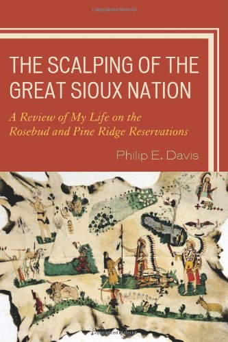 Scalping of the Great Sioux Nation A Review of My Life on the Rosebud and Pine Ridge Reservations  2010 edition cover