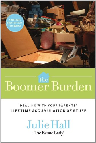 Boomer Burden Dealing with Your Parents' Lifetime Accumulation of Stuff  2008 9780785228257 Front Cover