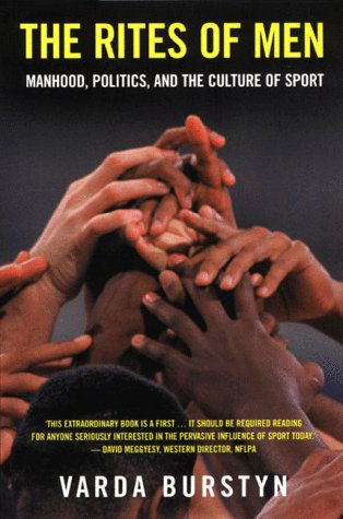 Rites of Men Manhood, Politics, and the Culture of Sport 2nd 1999 (Revised) edition cover