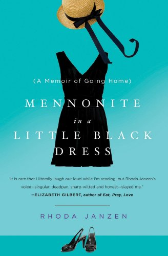 Mennonite in a Little Black Dress A Memoir of Going Home  2010 edition cover