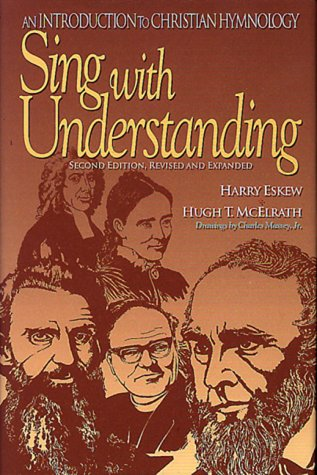 Sing with Understanding : An Introduction to Christian Hymnology 2nd 1995 9780805498257 Front Cover