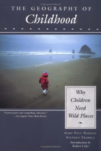 Geography of Childhood Why Children Need Wild Places  1995 edition cover